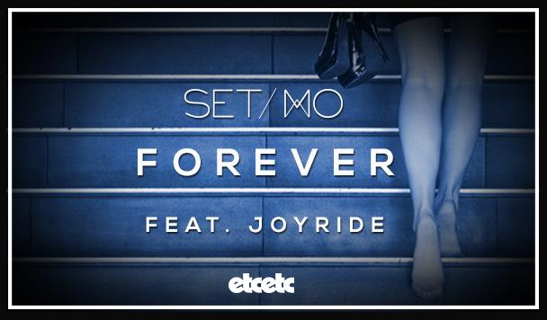 Set Mo - Forever (ft. Joyride) - acid stag