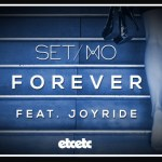 Set Mo - Forever (ft. Joyride) - acid stag