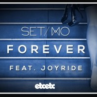 Set Mo - Forever (ft. Joyride) [New Single]