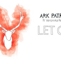 Ark Patrol - Let Go (ft. Veronika Redd) [New Single]