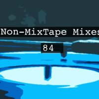 Non-MixTape Mixes Volume 84