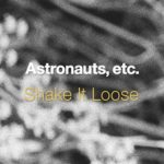 Astronauts, etc. - Shake It Loose - acid stag