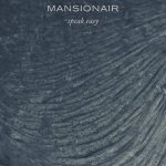 Mansionair - Speak Easy - acid stag