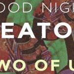 Good Night Keaton - Two Of Us - acid stag