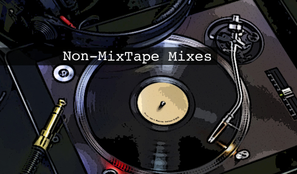 Non-MixTape Remixes Vol 124