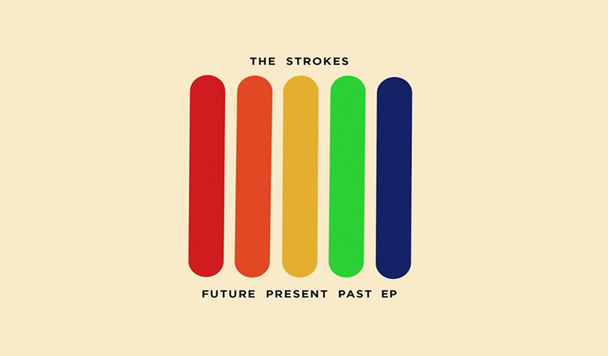 The Strokes - Future, Present, Past [EP Review]  - acid stag