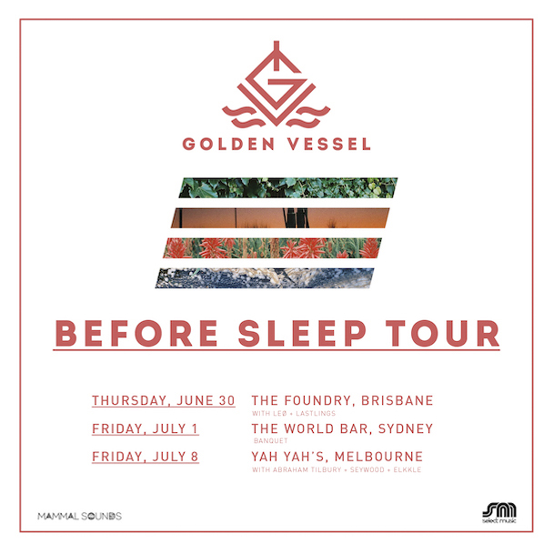 Golden Vessel x Abraham Tilbury - Before Sleep Tour - acid stag