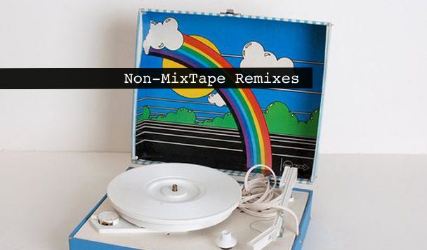 Non-MixTape Remixes 149