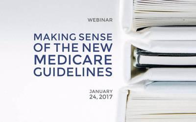 Webinar: Making Sense of the NEW Medicare Guidelines