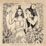 Gillian Welch The Harrow & the Harvest