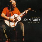 John Fahey The Best of John Fahey, Vol. 2- 1964–1983
