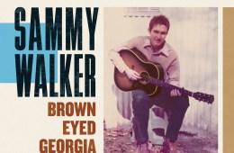 Sammy Walker Brown Eyed Georgia Darlin' Ramseur Records Bob Dylan Phil Ochs