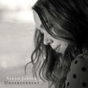 Sarah Jarosz, Undercurrent