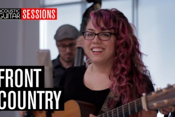 Acoustic Guitar Sessions Presents Front Country
