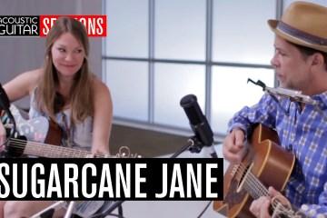 Acoustic Guitar Sessions Presents Sugarcane Jane
