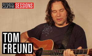 Acoustic Guitar Sessions Presents Tom Freund