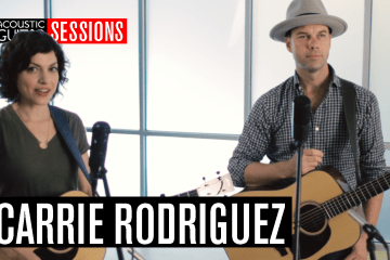 Carrie Rodriguez - Acoustic Guitar Session