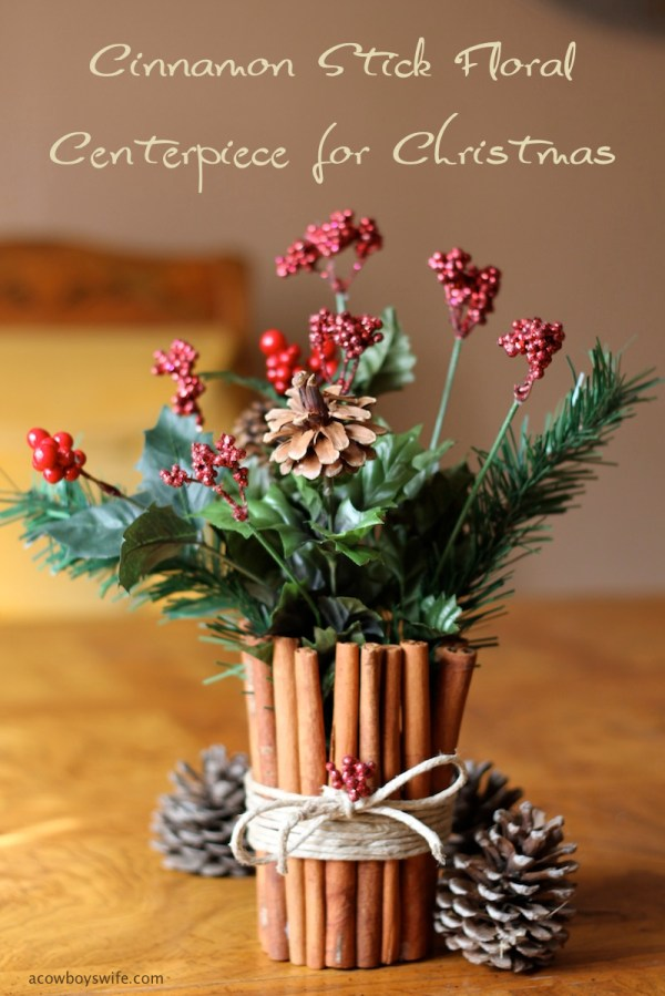 Cinnamon Stick Floral Centerpiece for Christmas
