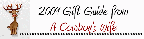 2009 Holiday Gift Guide from A Cowboy's Wife