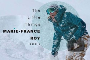 "Snowboarder Marie-France Roy Rips Big Lines in ""The Little Things"""