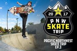 Rockstar Pacific Northwest Skate Trip   Episode 3