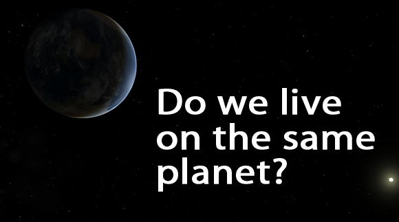 do-we-live-on-the-same-planet