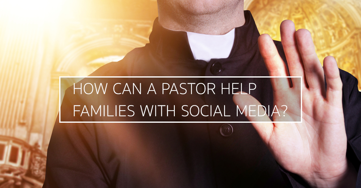 How can a pastor help families with social media?