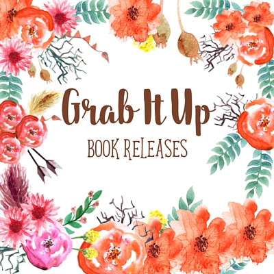 Grab It Up: Book Releases for August 23 2016
