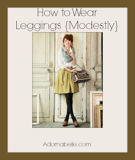 How to Wear Leggings {Modestly} on @Adornabelle
