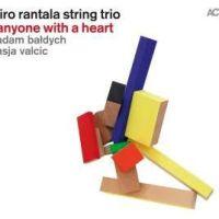'Anyone With A Heart' – Iiro Rantala String Trio