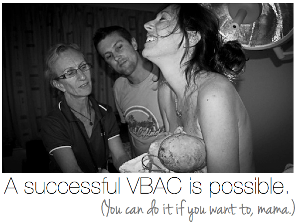 A successful VBAC is possible. You can do it if you want to, mama. Research, plan, and believe.