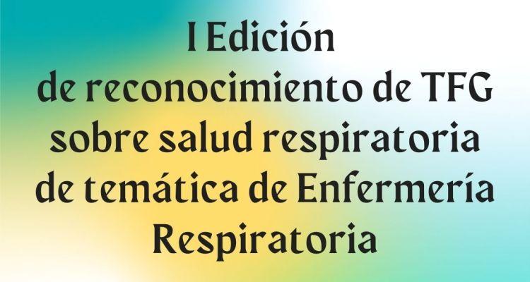 I edición de reconocimiento para Trabajo Fin de Grado sobre salud respiratoria de temática de Enfermería Respiratoria.