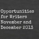 Opportunities for Writers: November and December 2013