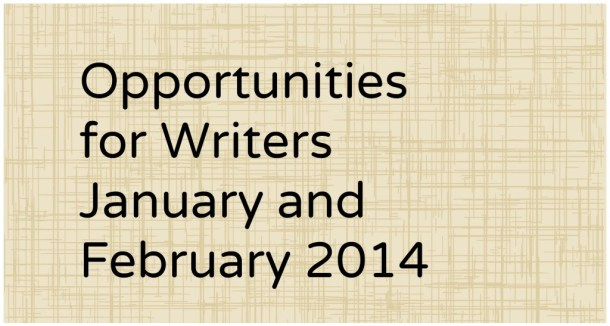Opportunities for Writers January and February 2014