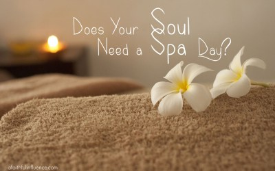 Does Your Soul Need a Spa Day?
