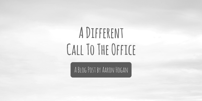 A Different Call To The Office