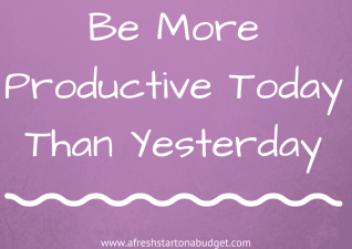 Be More Productive Today Than  Yesterday
