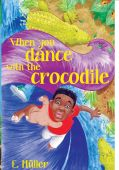 When You Dance with a Crocodile Book Cover