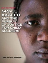 Grace Akallo and the Pursuit of Justice for Child Soldiers Book Cover
