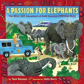 A Passion for Elephants : The Real Life Adventure of Field Scientist Cynthia Moss Book Cover