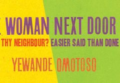 Sat_The Woman Next Door Yewande Omotoso_cropped
