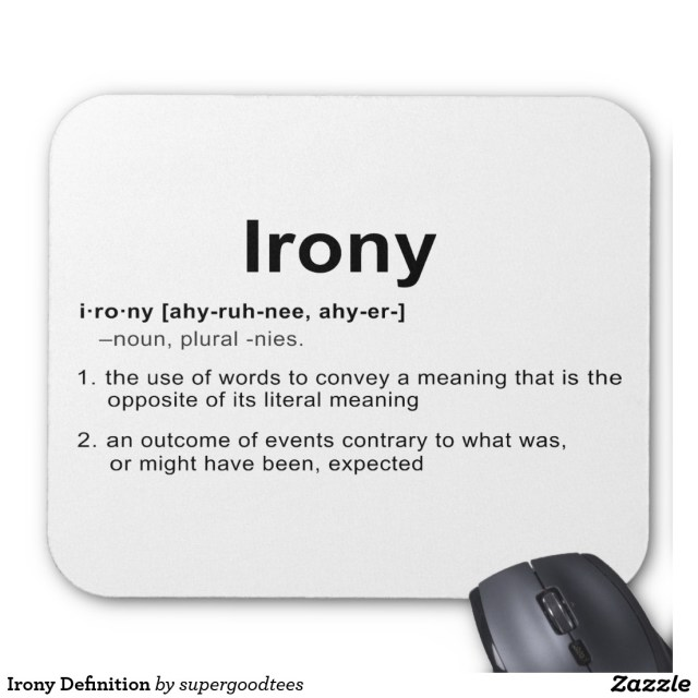 irony_definition_mouse_pad-r35ca8d95863942f4aa4b08f4f3b6f5bb_x74vi_8byvr_1024