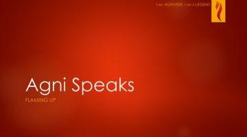 Agni Speaks