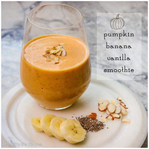 Pumpkin Banana Vanilla Smoothie Recipe | ahealthylifeorme.com