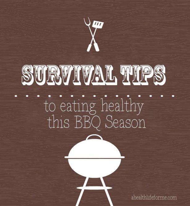 Survival Tips to Eating Healthy this BBQ season