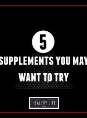 5 Supplements you may want to try | ahealthylifeforme.com