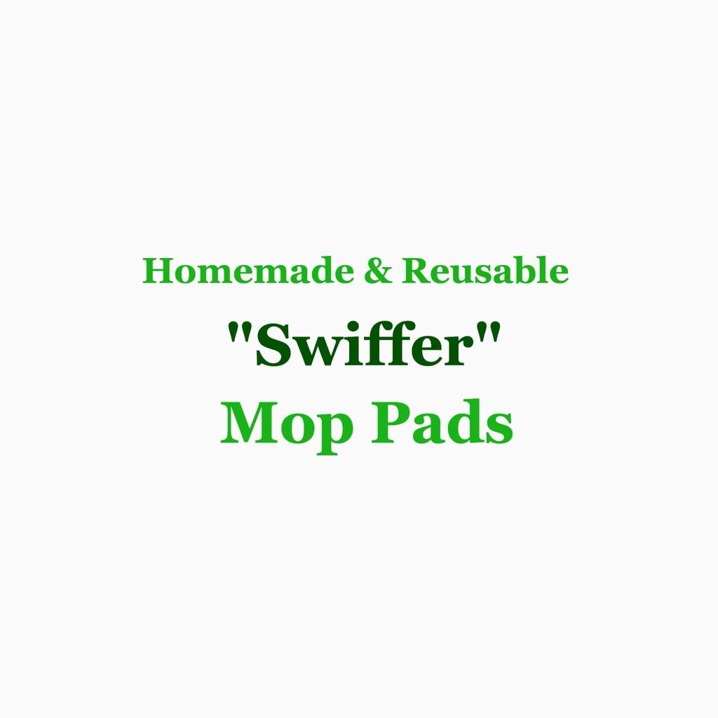 """Homemade Reusable """"Swiffer"""" Mop Pads"""