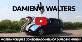 DAMIEN WALTERS: O Melhor Duplo do Mundo