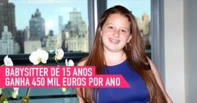 Babysitter de 15 Anos Ganha 450 mil Euros Ano
