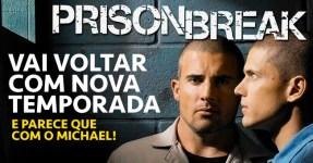 Prison Break vai Voltar com NOVA TEMPORADA